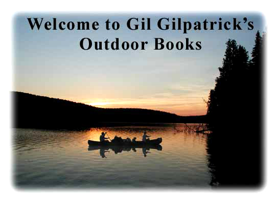 Welcome to Gil Gilpatrick's Outdoor Books
